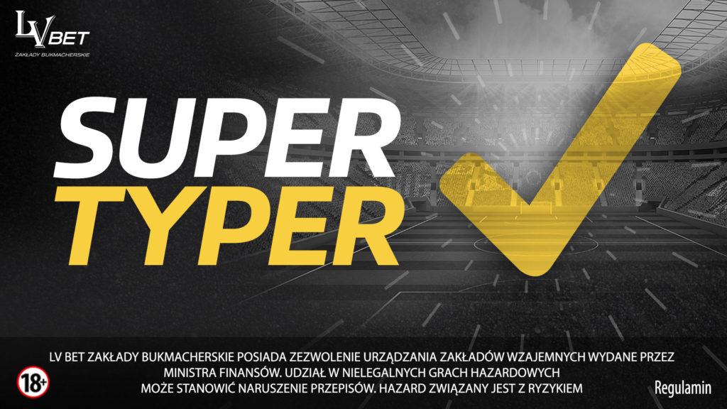 Super Typer, czyli konkurs LV BET z nagrodą 20000 PLN!